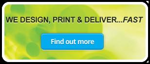 We design, print & deliver...fast